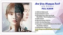 FULL ALBUM || OST 1 - 9(11) | Are You Human Too? OST (DOWNLOAD LINK)