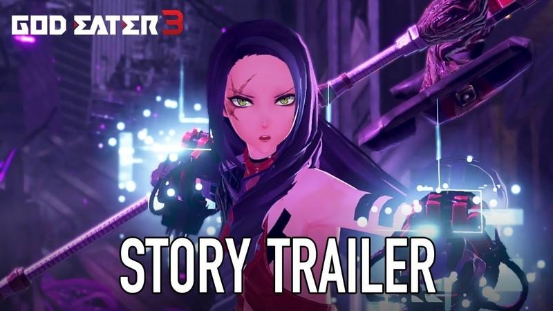 God Eater 3 - PS4PC - Story Trailer