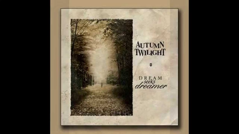 Autumn Twilight - Dream Seeks Dreamer