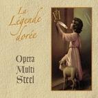 Opera Multi Steel альбом La Légende Dorée