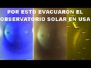 Gigante nave nodriza en el Sol ¿Esto es lo que causo la evacuación del Observatorio Solar