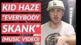 Kid Haze - Everybody Skank Music Video @KidHazeOfficial