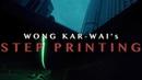 Wong Kar Wai Step Printing.
