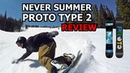 Never Summer Proto Type 2 Snowboard Review
