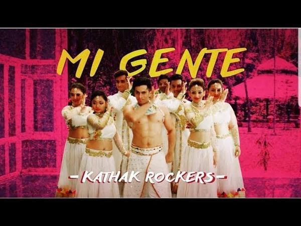Mi Gente | KATHAK Fusion | Kathak Rockers | Kumar Sharma