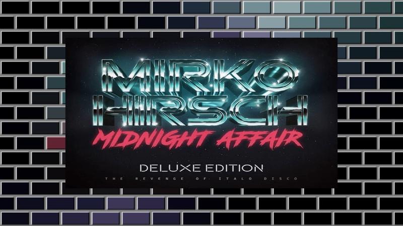 Mirko Hirsch - Midnight Affair / Italo Disco 2018