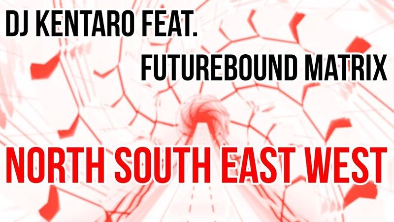 Audiosurf: DJ Kentaro feat. Futurebound Matrix - North South East West