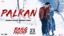 Palkan Full Song Mannat Noor Gurmeet Singh Deep Sidhu Rang Panjab New Punjabi Song 2018