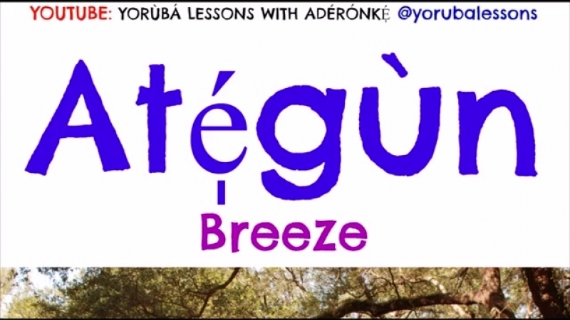 Aderonke. The 4 Elements of Nature (and their Associations) in Yorùbá Language