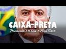 CAIXA-PRETA: PF PRENDE TEMER, MOREIRA FRANCO E CORONEL LIMA.