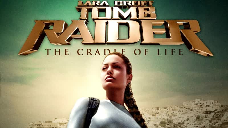 Лара Крофт Расхитительница гробниц 2 Колыбель жизни ► Lara Croft Tomb Raider The Cradle of Life ◄ 2003