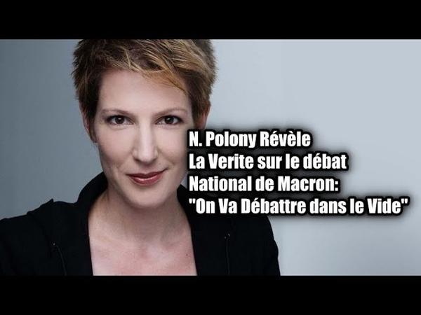 N. Polony Révèle la Verite sur le débat national de Macron:On Va Débattre dans le Vide
