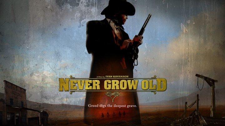 Не состарится Never Grow Old (2019) - Боевик, Вестерн, Драма, Триллер