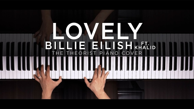 Billie Eilish ft. Khalid - Lovely   The Theorist Piano Cover