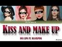 [YOUR GIRL GROUP] KISS AND MAKE UP - DUA LIPA BLACKPINK [4 members version] ▷ K-Lover