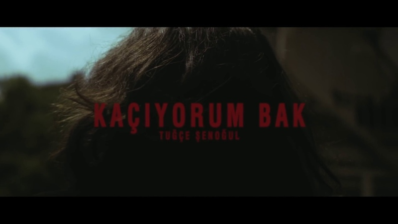 Tuğçe Şenoğul - Kaçıyorum Bak (Official Music Video)