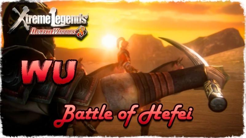 Story Mode ◄ Dynasty Warriors 8 ► Wu 21 Battle of Hefei
