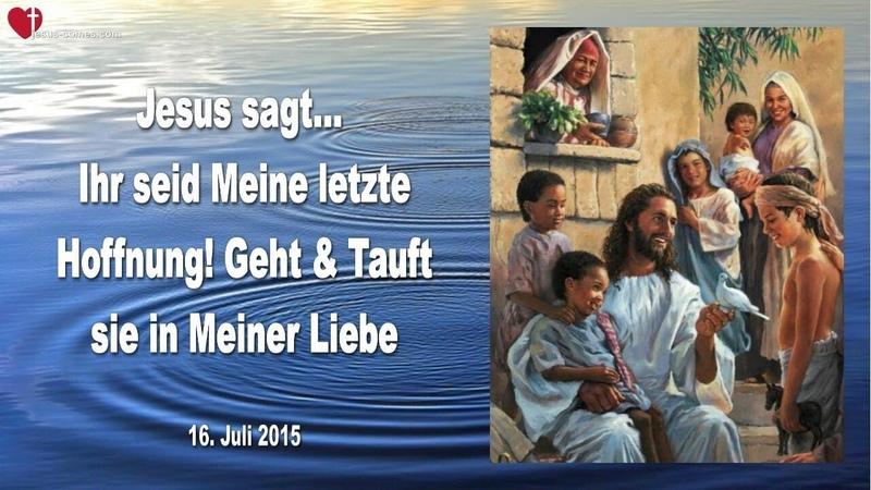 IHR SEID MEINE LETZTE HOFFNUNG... GEHT TAUFT SIE IN MEINER LIEBE ❤️ Liebesbrief von Jesus