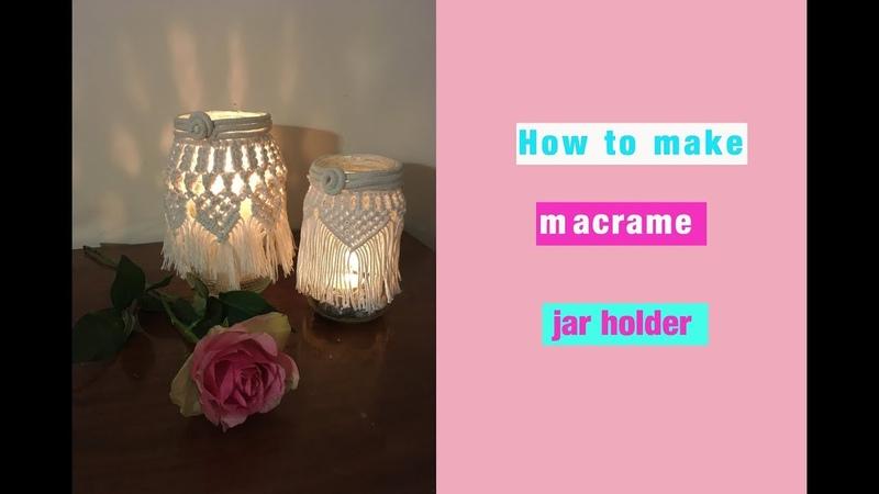 How to make macrame jar holder - macrame hurricane lantern - DIY tutorial