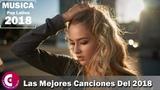 Musica Pop Latino 2018 - Las Mejores Canciones Del 2018