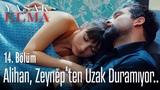 Alihan, Zeynep'ten uzak duram
