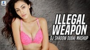 Illegal Weapon Mashup DJ Shadow Dubai Jasmine Sandlas Garry Sandhu Punjabi Song