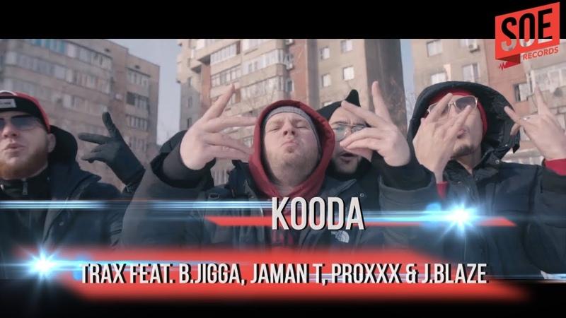 TRAX feat B JIGGA, JAMAN T, PROXXX J BLAZE - KOODA