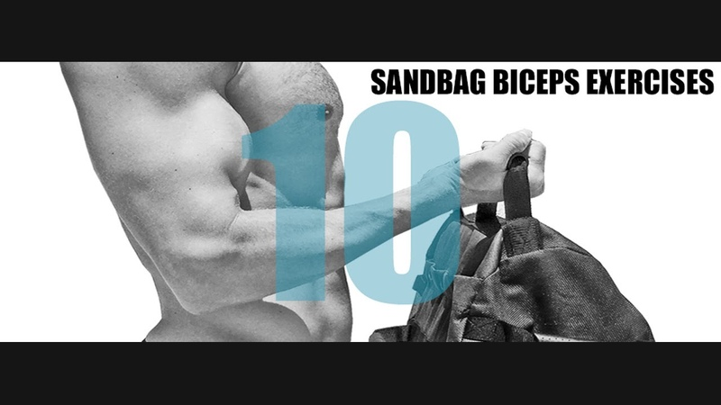 10 SANDBAG BICEPS EXERCISES AND WHICH PART OF THE BICEPS THEY TARGET