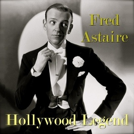 Fred Astaire альбом Hollywood Legend