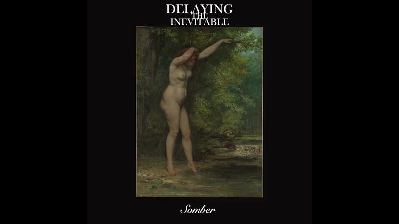 Delaying the Inevitable - Bleak (Somber - Full-length : 2018)