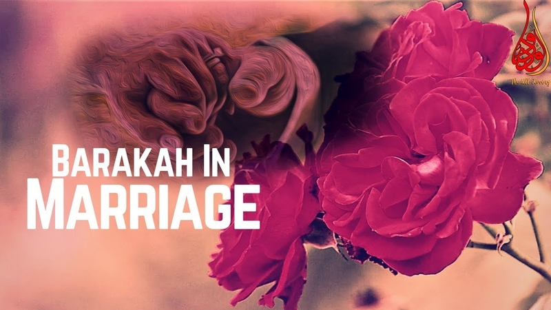 Always Remember These To Achieve Barakah In Marriage