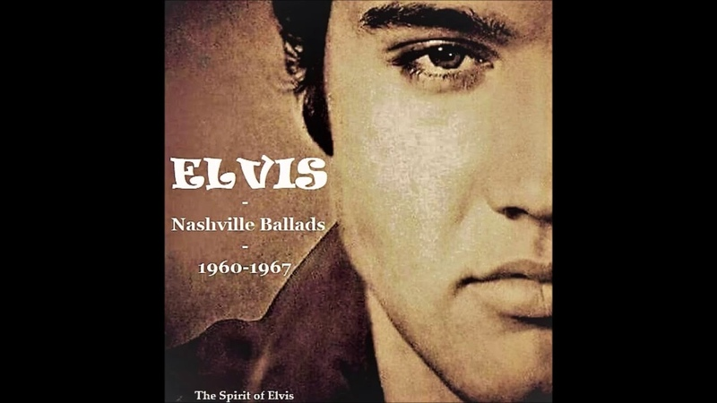 ELVIS - Nashville Ballads 1960-1967 - (NEW sound) - TSOE 2018