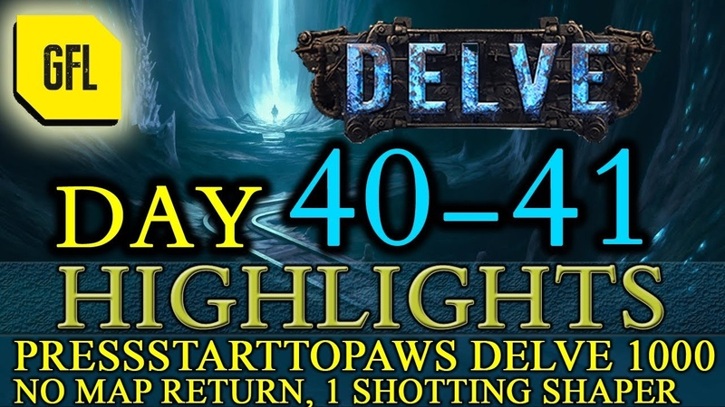 Path of Exile 3.4: Delve DAY 40-41 Highlights PRESSSTARTTOPAWS DELVE 1000 HC, INSTA SHAPER