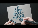 Slow hand moves