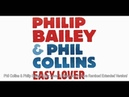 Phil Collins Philip Bailey - Easy Lover / Easy Lover - Rare Remixed Extended Version /