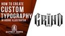 Creating Custom Typography In Illustrator (2015)