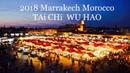 Tai chi Wu Hao Master Jimmy Wong @ Marrakech Morocco 2018
