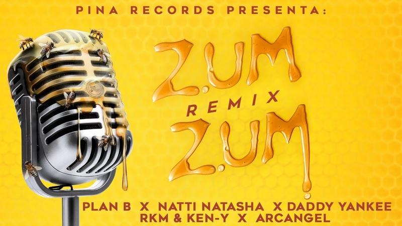Zum Zum Remix 🐝🍯 Plan B Natti Natasha Daddy Yankee Rkm Ken Y Arcangel Lyric Video