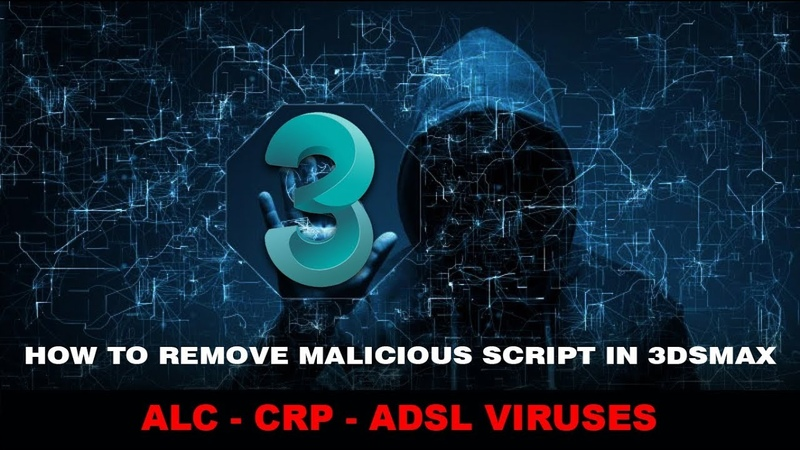 How To Remove Malicious Script In 3dsMax: ALC-CRP-ADSL