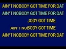 Sweet Brown - Aint Nobody Got Time for That karaoke