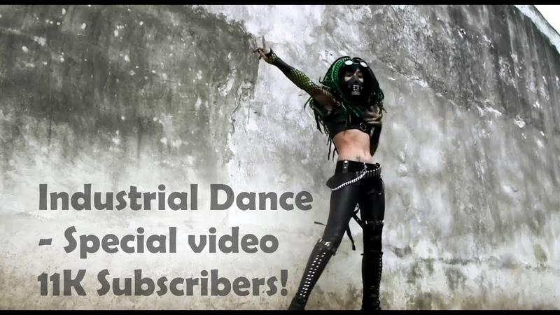 Industrial Dance - Special video 11K Subscribers!