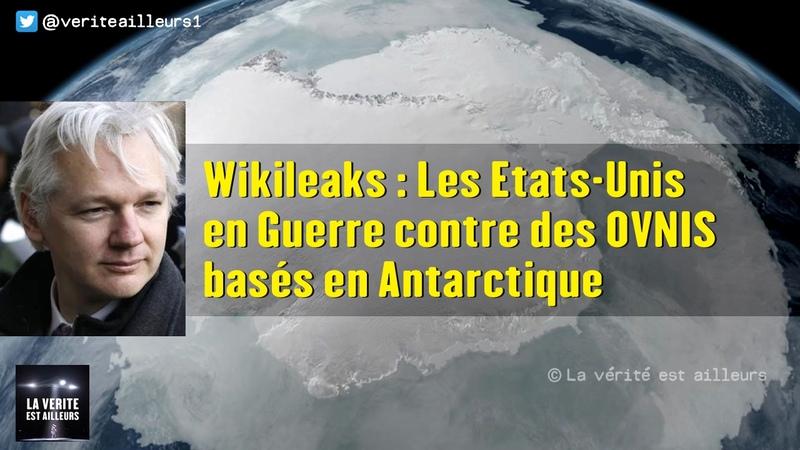 ★ Wikileaks : Les États-Unis en Guerre contre des OVNIS basés en Antarctique !