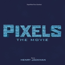 Henry Jackman альбом Pixels: The Movie