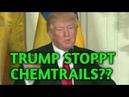 TRUMP stoppt Chemtrails vieles mehr? POSITIVE Nachrichten