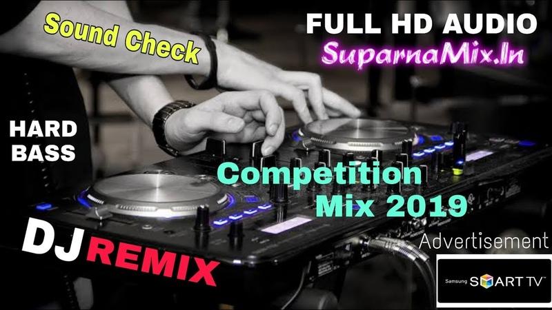 DJ Competition Mix 2019 DJ Remix   Hard Bass   DJ Sound Check   Dialogue Mix   SuparnaMix.In