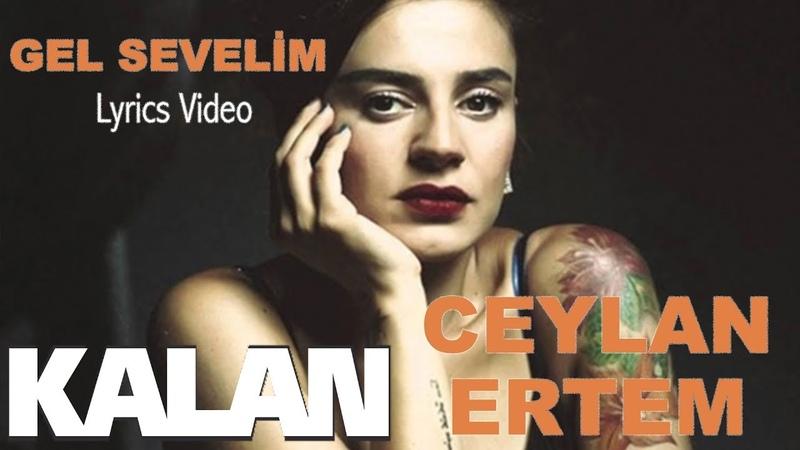 Ceylan Ertem - Gel Sevelim [ Çukur Dizi Şarkısı © 2018 Kalan Müzik ]