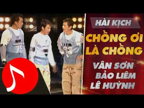 Nhạc Hài Kịnh Hải Ngoại | Chồng Ơi Là Chồng | Bảo Liêm - Vân Sơn - Lê Huỳnh