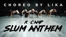 Twerk choreo | by Lika K Camp — Slum Anthem