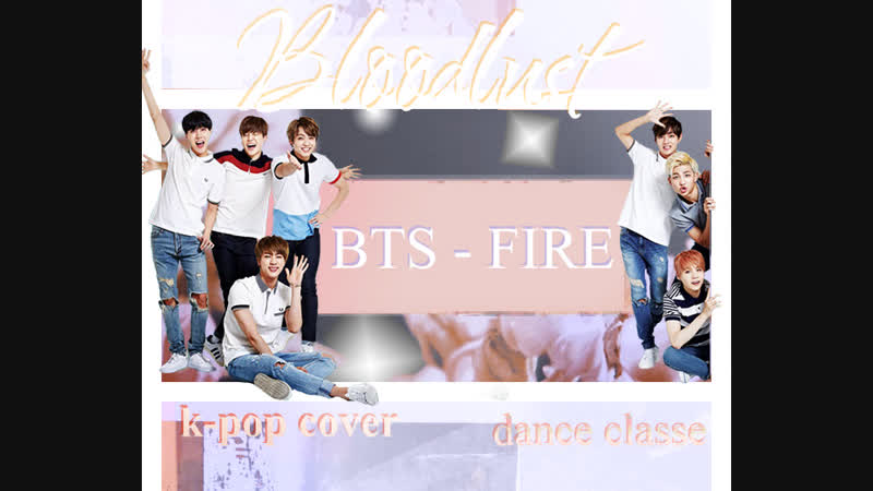 BTS - FIRE (Bloodlust k-pop cover dance classe)