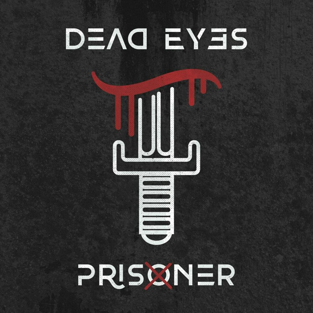 Dead Eyes - Prisoner [Single] (2019)
